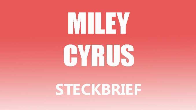 Teaserbild - Miley Cyrus Steckbrief